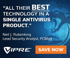 Get the best deal on VIPRE Advanced Security!